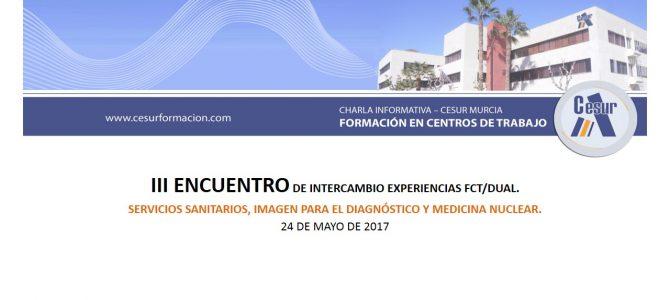 PRÓXIMO ENCUENTRO DE INTERCAMBIO EXPERIENCIAS FCT/DUAL. CESUR Murcia.